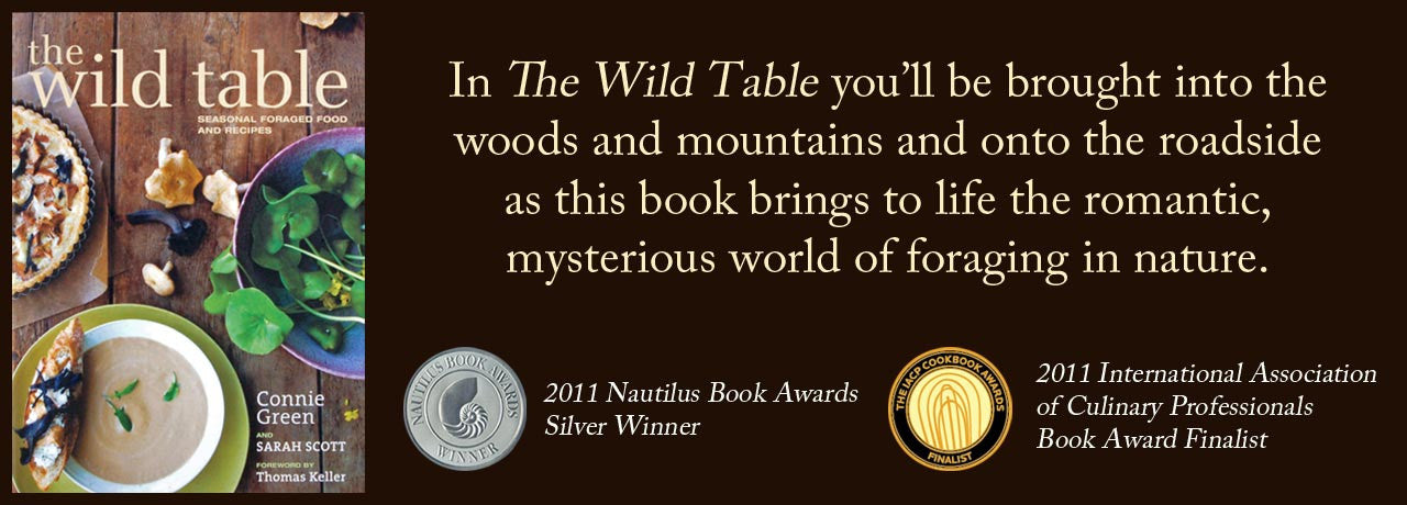 The Wild Table by Connie Green and Sarah Scott brings you into the woods and then the kitchen in celebration of wild foods