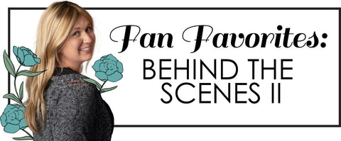 Fan Favorites: Behind the Scenes ll