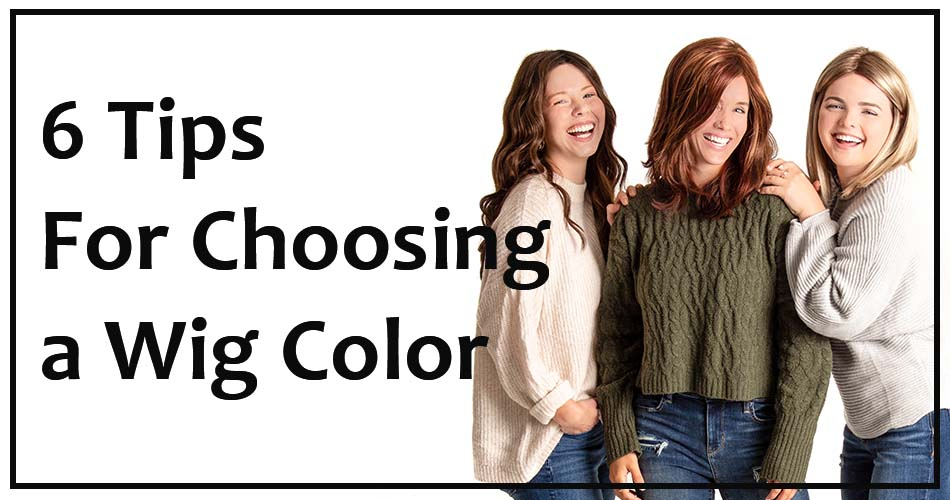 6 Tips to Choosing a Wig Color