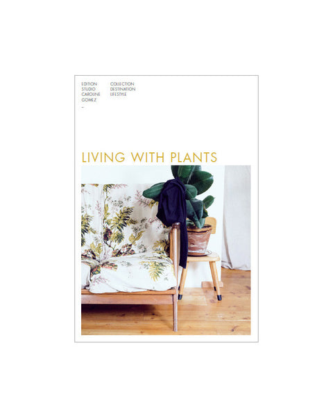 Living with Plants - Founders & Followers - Studio Caroline Gomez - 1