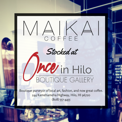 Maikai stocked at Once In Hilo Boutique