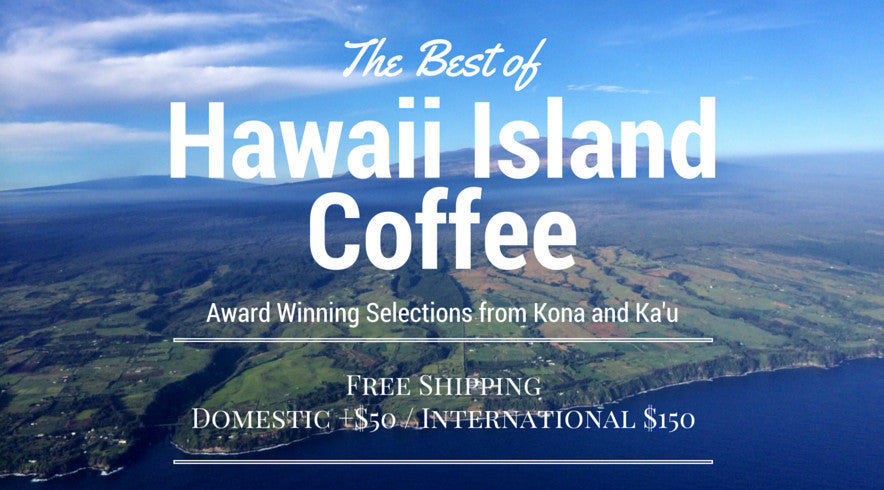 Shop our Hawaii Island Coffee!