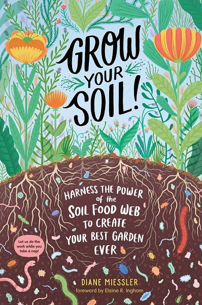 Grow Your Soil, by Diane Miessler