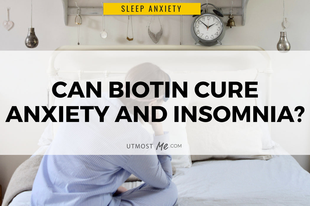 Can Biotin Cure Anxiety And Insomnia?
