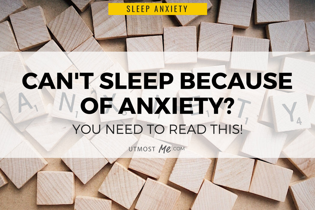 Can't sleep because of anxiety?