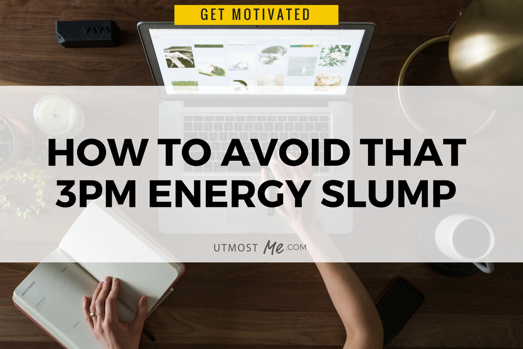 How To Avoid That Afternoon Energy Slump