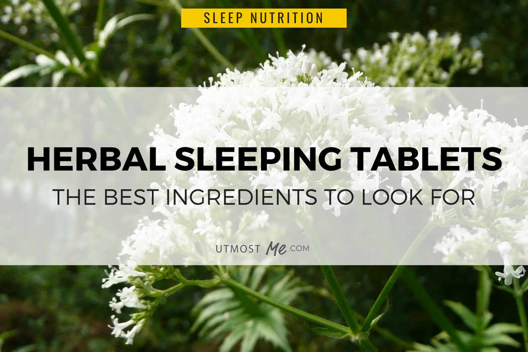Herbal Sleeping Tablets - The Best Ingredients To Look For