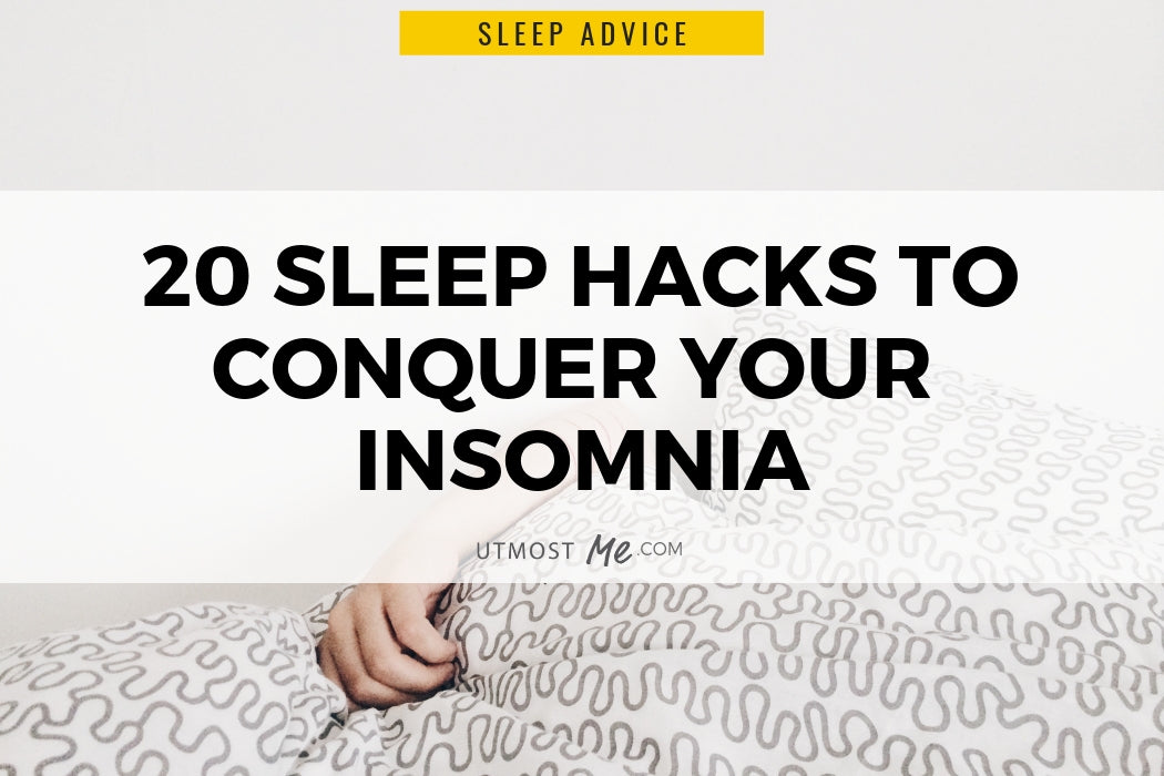 20 Sleep Hacks To Conquer Your Insomnia