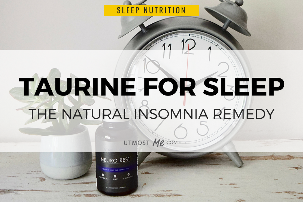 Taurine For Sleep - A Natural Insomnia Remedy