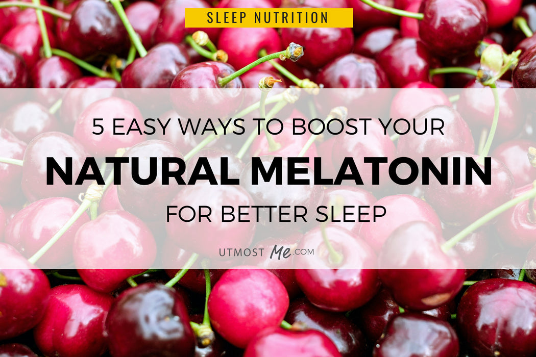 Boost Natural Melatonin For Sleep
