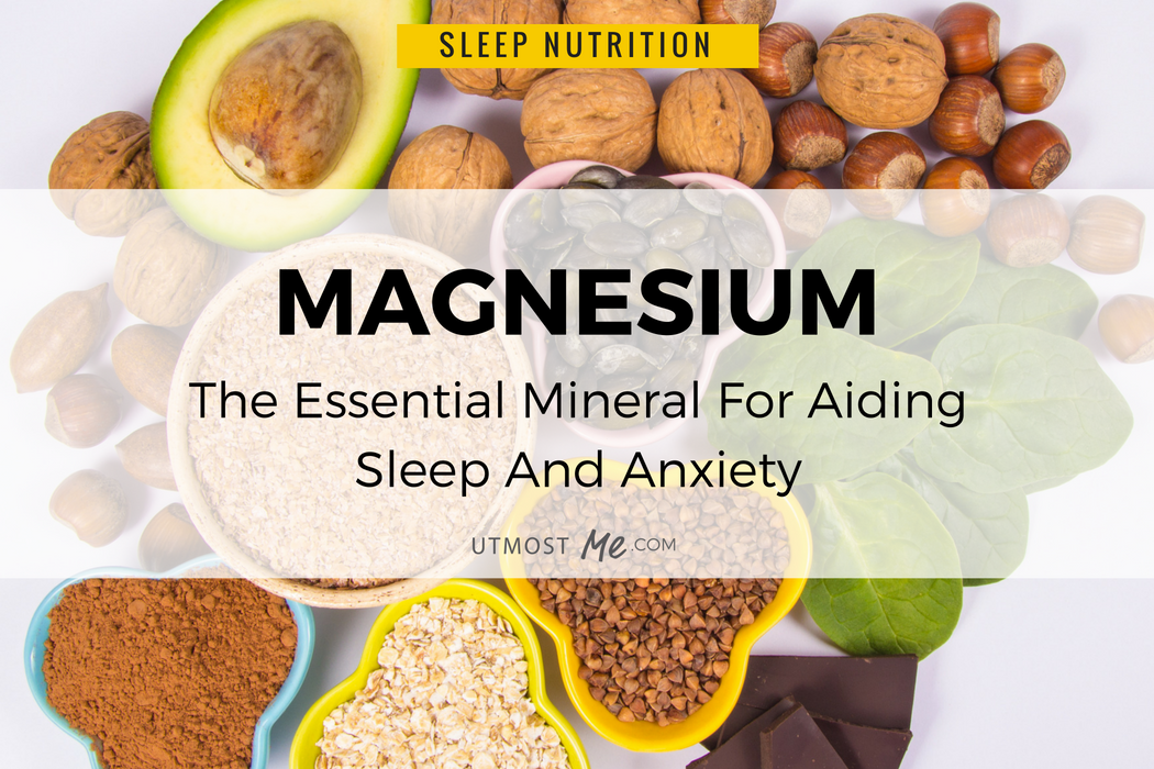Magnesium - The Essential Mineral To Aid Sleep And Anxiety