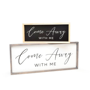 Come Away With Me - Framed Travel Decor Sign