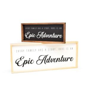 Every Family Has a Story. Ours is an Epic Adventure - Framed Travel Decor Sign