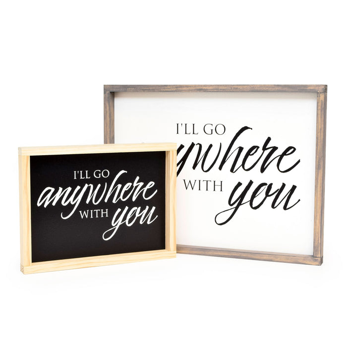 I'll Go Anywhere With You - Framed Travel Decor Sign
