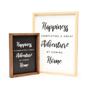 Happiness is Completing a Great Adventure by Coming Home - Framed Travel Decor Sign