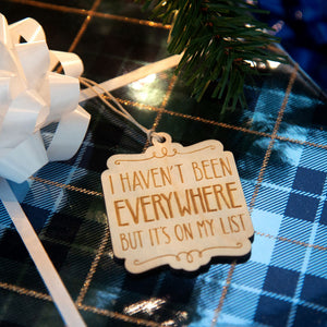 I haven't been everywhere but it's on my list ornament