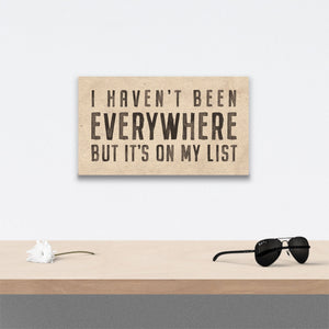 I haven't been everywhere Canvas Art over table with flower and sunglasses