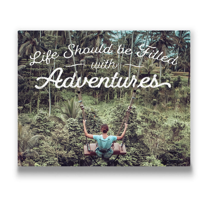 Life Should Be Filled With Adventures - Canvas Wall Art