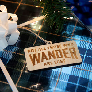 Not All Those Who Wander Are Lost Ornament