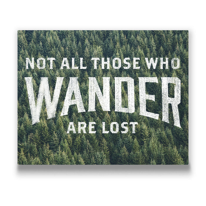 Not All Those Who Wander Are Lost - Canvas Wall Art