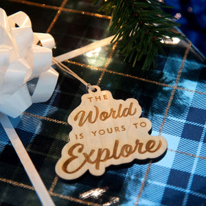 The World is yours to explore ornament