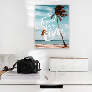 To Travel Is To Live- Canvas Wall Art