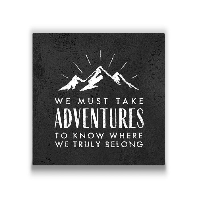 We Must Take Adventures - Canvas Wall Art