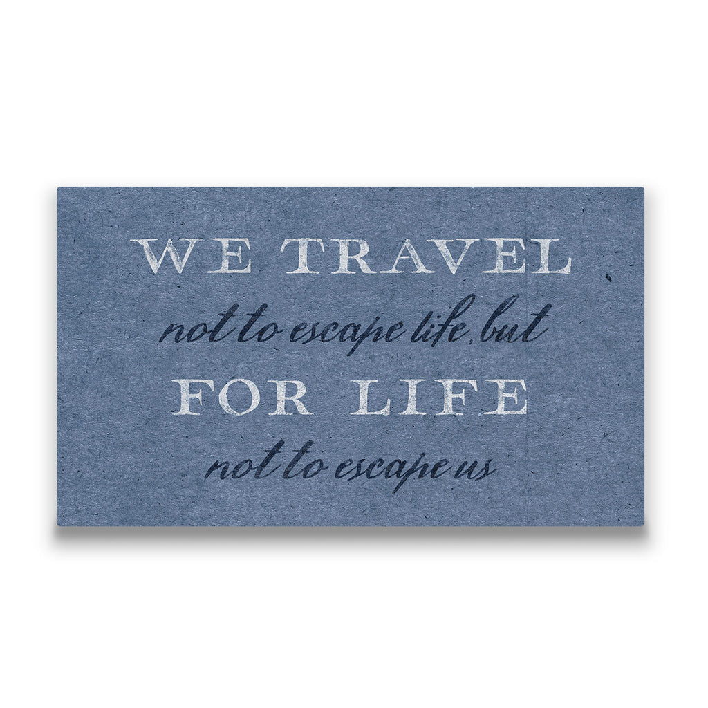 we travel for life Travel quote Canvas Art Thumbnail