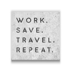 Work save travel repeat Travel quote Canvas Art Thumbnail
