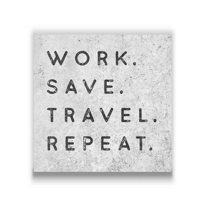 Work. Save. Travel. Repeat. - Canvas Wall Art
