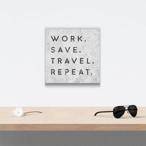 Work save travel repeat Canvas Art over table with flower and sunglasses