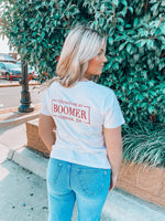 You Had Me At Boomer Boyfriend Tee