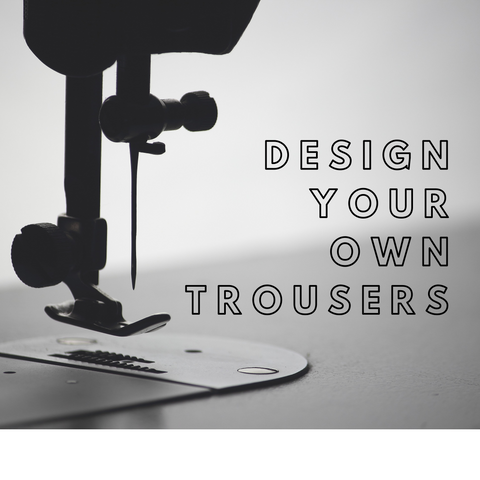 DESIGN YOUR OWN TROUSERS L/XL