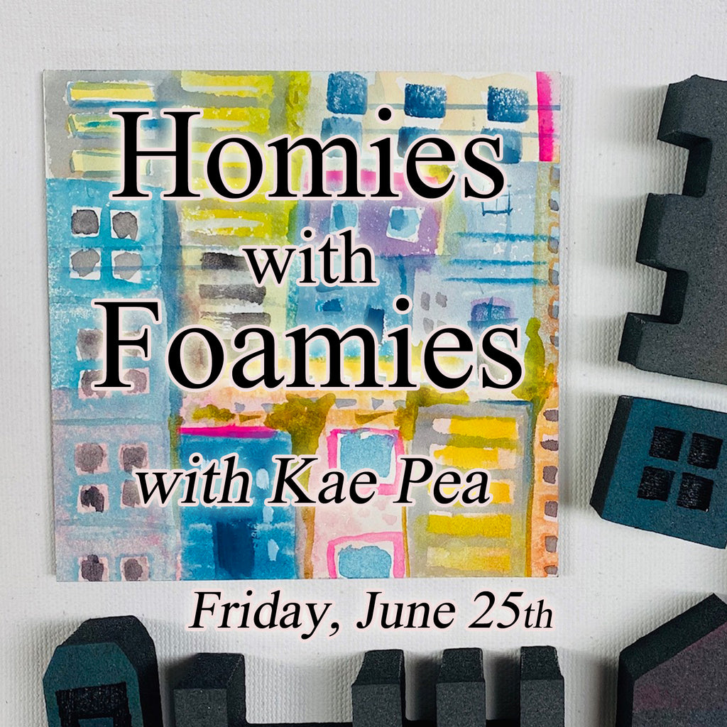 """Homies with Foamies"" with Kae Pea - Friday, June 25th"