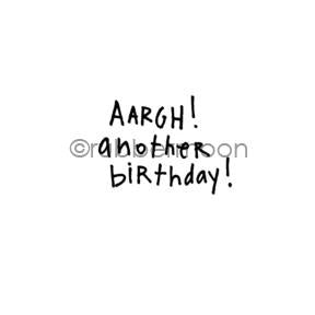 "Kae Pea | KP7146B - ""Aargh! Another Birthday!"" - Rubber Art Stamp"