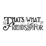 "Mary Engelbreit | ME7711H - ""That's What Friends Are For"" - Rubber Art Stamp"
