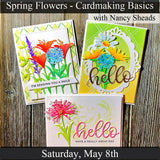 """Spring Flowers ~ Card Making Basics"" with Nancy Sheads - Saturday, May 8th"