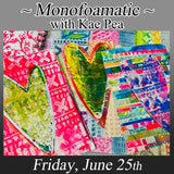 """Monofoamatic"" with Kae Pea - Friday, June 25th"
