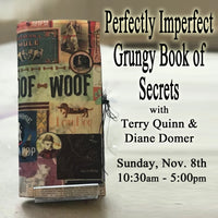 """Perfectly Imperfect Grungy Book of Secrets"" with Terry Quinn & Diane Domer - Sunday, Nov. 8th"
