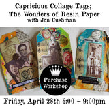 Workshop | Capricious Collage Tags; The Wonders of Resin Paper with Jen Cushman