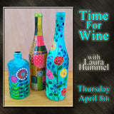 """Time for Wine"" with Laura Hummel - Thursday, April 8th"