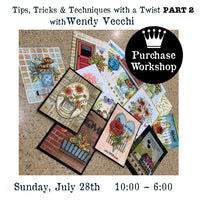 Workshop |  Tips, Tricks & Techniques with a Twist Part 2 with Wendy Vecchi