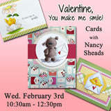 """Valentine, You Make Me Smile!"" with Nancy Sheads - Wed., February 3rd"