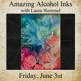 Amazing Alcohol Inks with Laura Hummel - Sun., October 18th