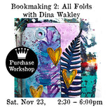 Workshop | Bookmaking 2: All Folds with Dina Wakley
