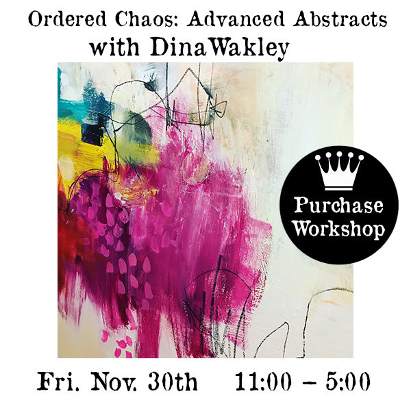 Workshop | Ordered Chaos: Advanced Abstracts with Dina Wakley
