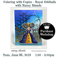 Workshop | Coloring with Copics - Royal Oddballs with Nancy Sheads