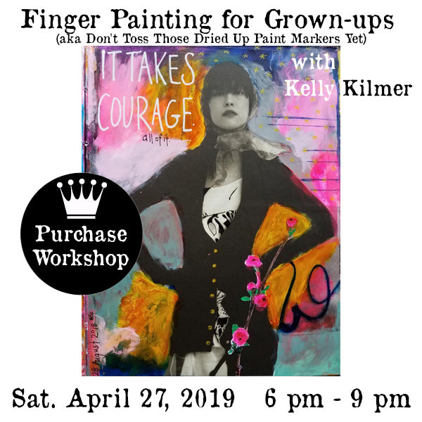 Workshop | Finger Painting for Grown-ups (aka Don't Toss Those Dried Up Paint Markers Yet) with Kelly Kilmer