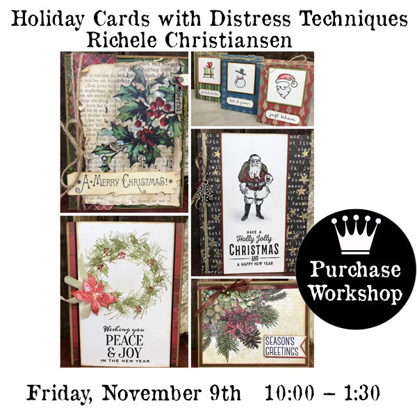 Workshop | Holiday Cards with Distress Techniques with Richele Christensen