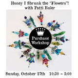 "Workshop |  Honey I shrunk the ""Flowers""! with Patti Euler"